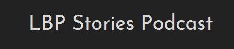 LBP Stories Podcast